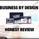 Business By Design – Honest Review Of James Wedmore's Course
