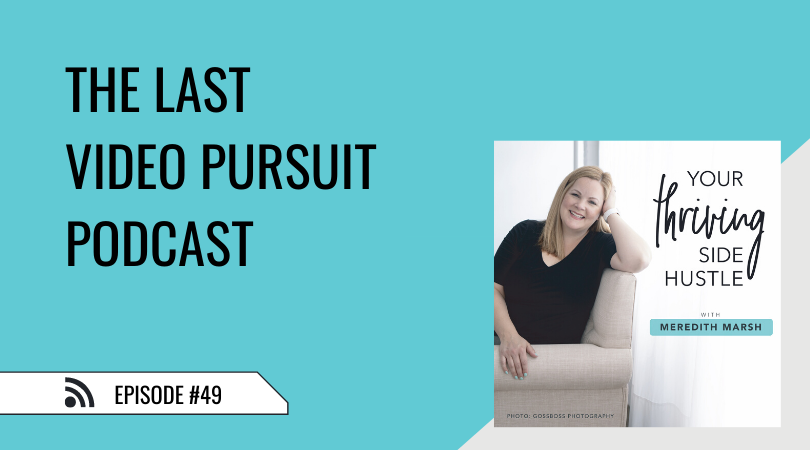 49 The Last Video Pursuit Podcast
