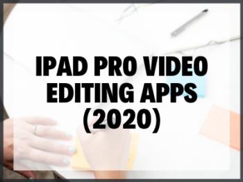 Ipad Pro Video Editing Apps (2020)