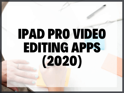 Ipad Pro Video Editing Apps (2020)