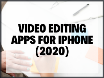 Video Editing Apps For Iphone (2020)