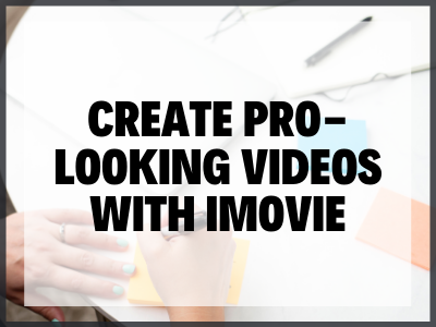 Blog Image Create Pro Looking Videos With Imovie