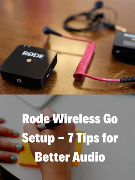 Rode Wireless Go Setup- 7 Tips for Better Audio