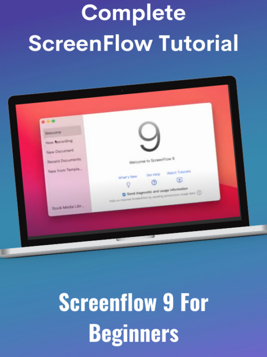 Complete ScreenFlow Tutorial- ScreenFlow 9 for Beginners with a laptop in the middle.