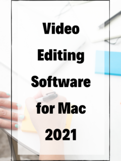 Video Editing Software for Mac 2021