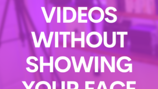 Make Videos Without Showing Your Face